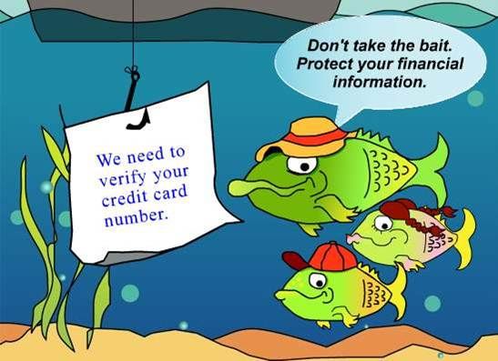 Don't take the bait. Protect your financial information.