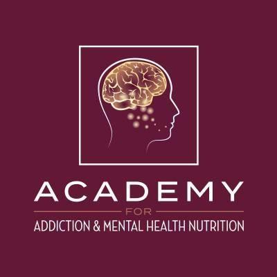 Academy for Addiction and Mental Health Nutrition