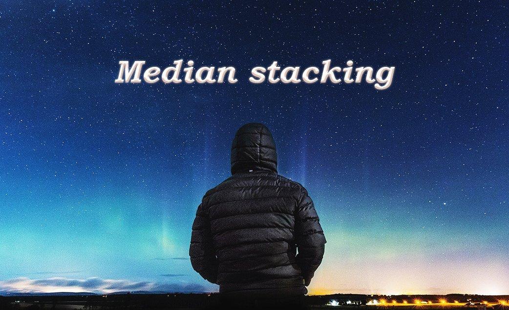 Vượt qua giới hạn thiết bị - Phần 2: Median stacking