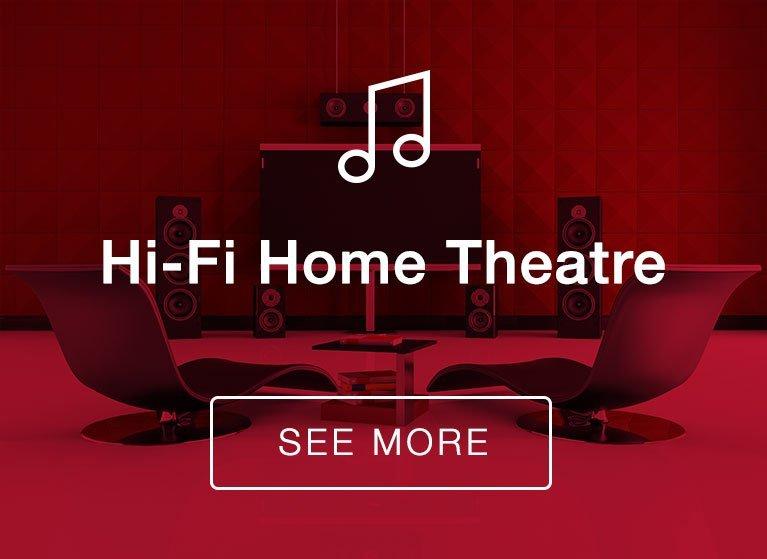 Hi-Fi Home Theatre