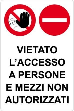 Divieto_vietato accesso a persone e mezzi non autorizzati