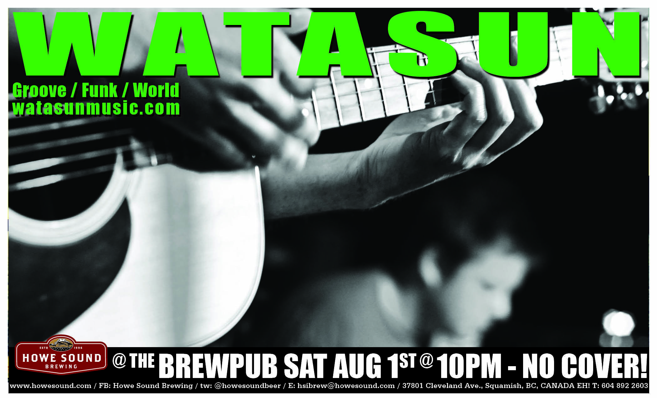 Saturday August 1 at 10 pm - Watasun at the Howe Sound Brew Pub!