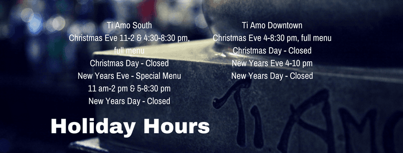 Ti Amo Holiday Hours
