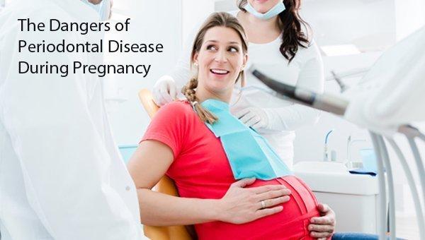 The Dangers of Periodontal Disease During Pregnancy