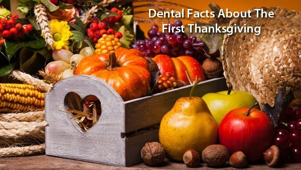 First Thanksgiving Dental Facts