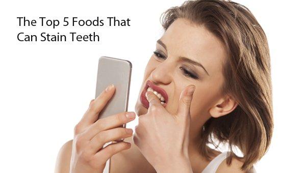 Top 5 Foods That Stain Teeth