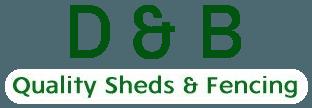 D & B Quality Sheds & Fencing logo