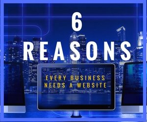 6 Reasons Every Business Needs A Website