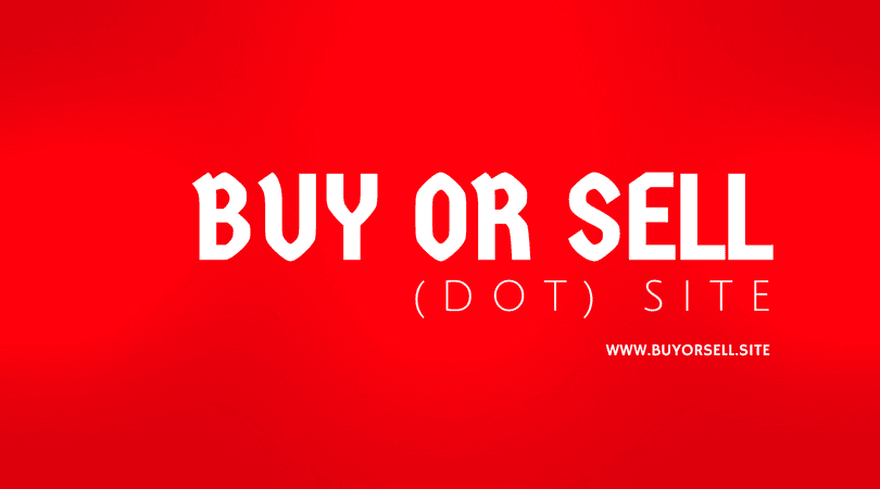 Buy Or Sell (dot ) Site