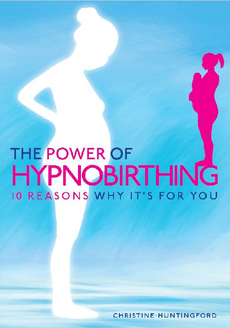 cover image for the book The Power of Hypnobirthing: 10 reasons why it's for you