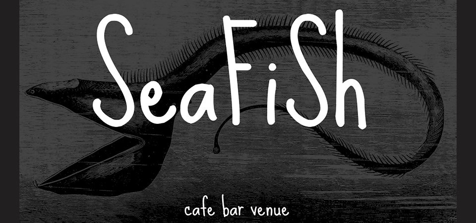 SeaFiSh Cafe Bar Venue signage