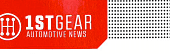 1st Gear Automotive News