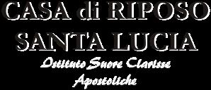 Casa di riposo Santa Lucia Istituto Suore Clarisse Apostoliche
