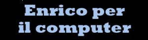 Enrico Per Il Computer