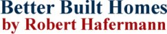 Better Built Homes by Robert Hafermann logo