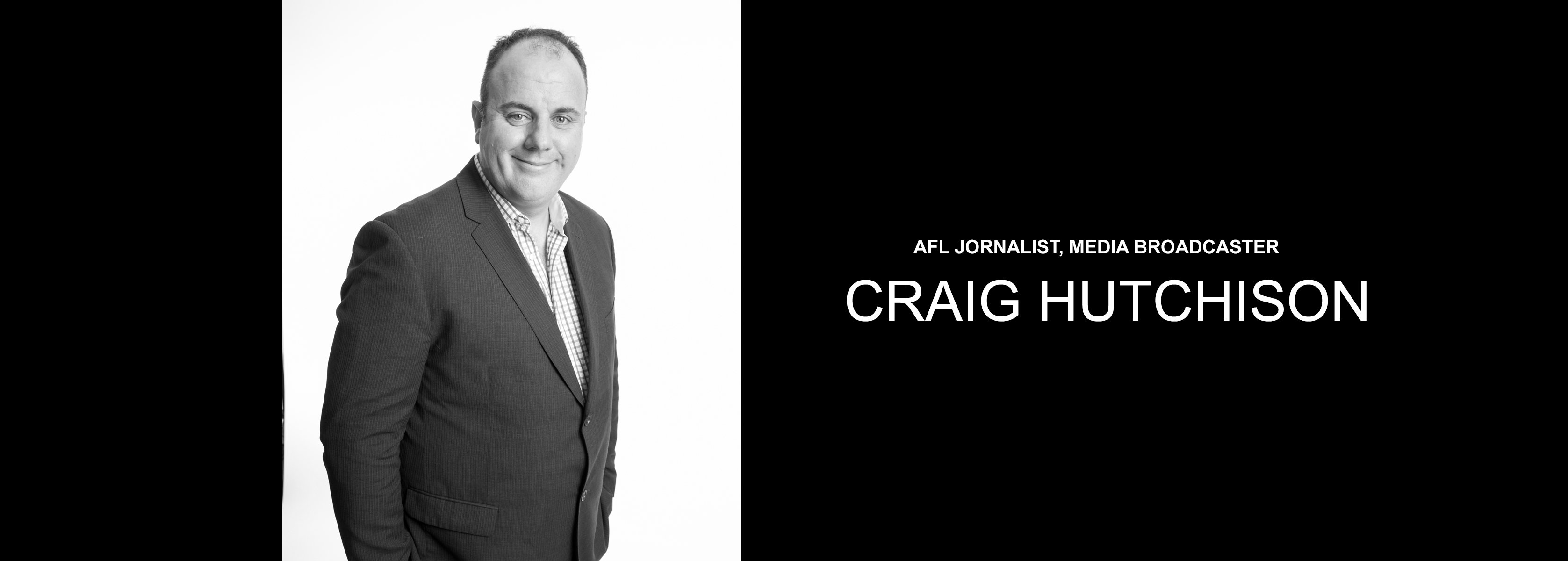 Craig Hutchison - AFL Journalist, Media Broadcaster - Bravo Talent Management