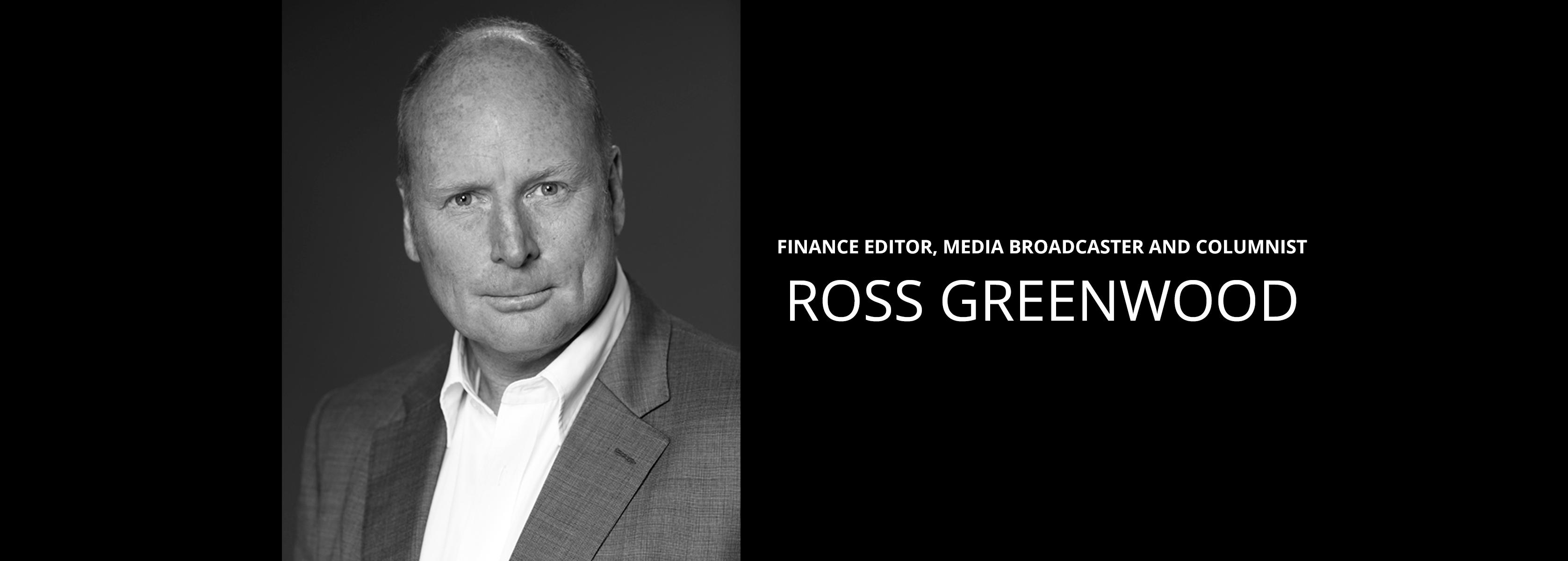 Ross Greenwood - Finance Editor, Media Broadcaster and Columnist - Bravo Talent Management