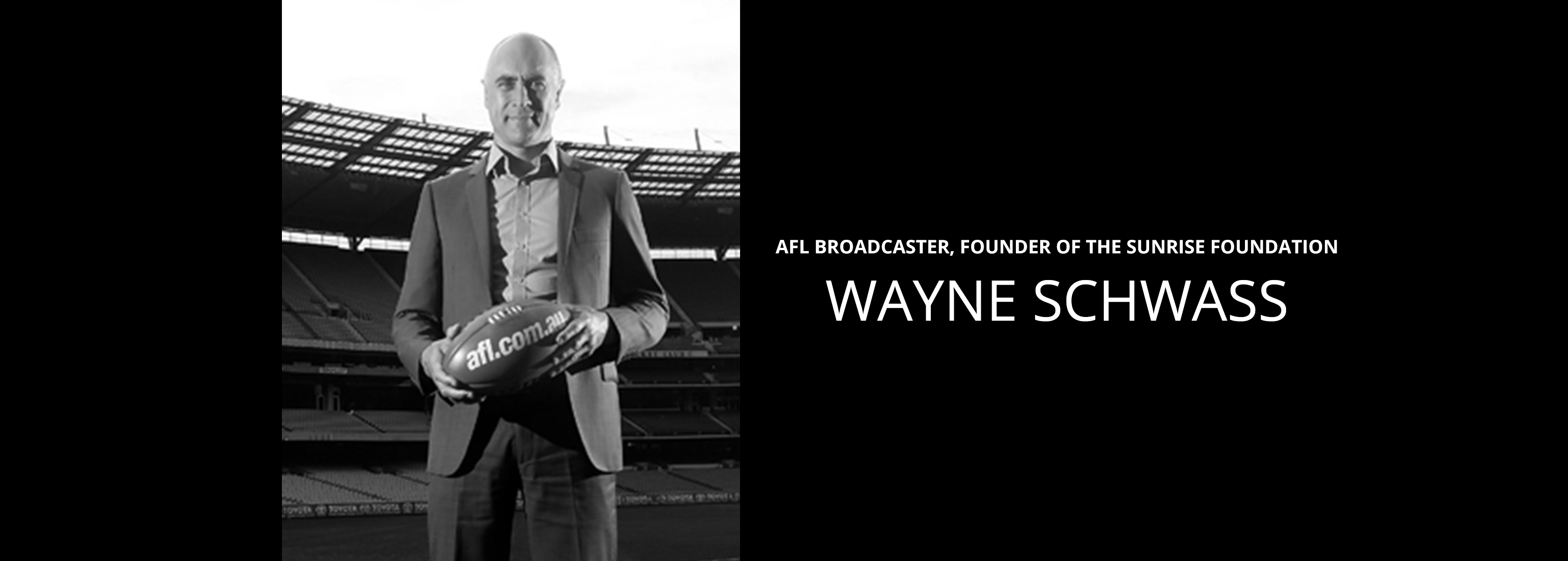 Wayne Schwass - AFL Broadcaster, Founder of the Sunrise Foundation - Bravo Talent Management