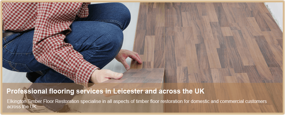 Professional Flooring Services In Leicester Elkington Floor