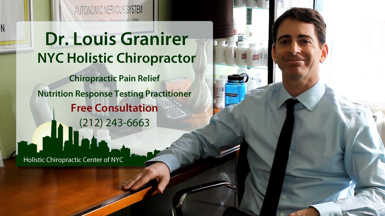 Holistic Chiropractic Center - Dr, Louis Granirer, NYC Chiropractor
