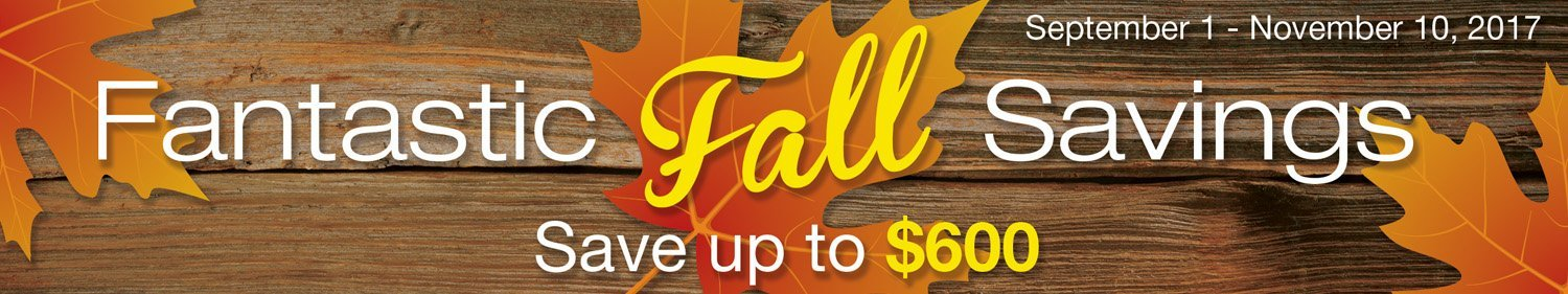 Fall Sale - Save up to $600