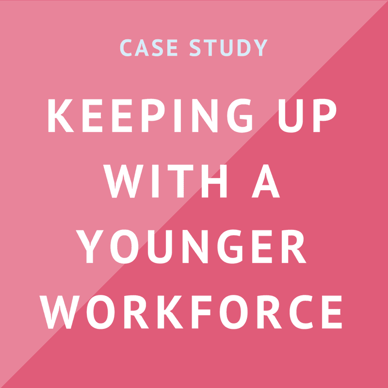 Case Study: Keeping Up with a Younger Workforce