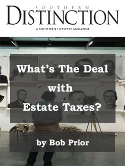 Estate Taxes Bob Prior Southern Distinction