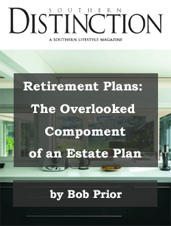 Retirement Plans Estate Planning Bob Prior Southern Distinction