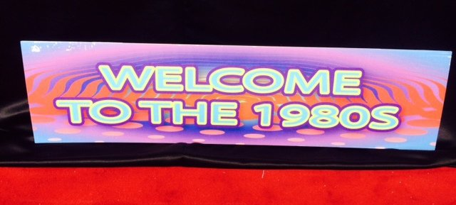 Prop 80s Sign Welcome