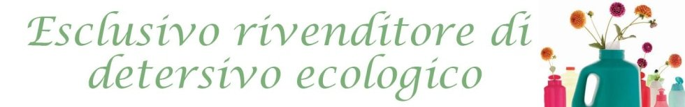 Rivenditore Esclusivo Detersivo Ecologico - Gozzano - Novara