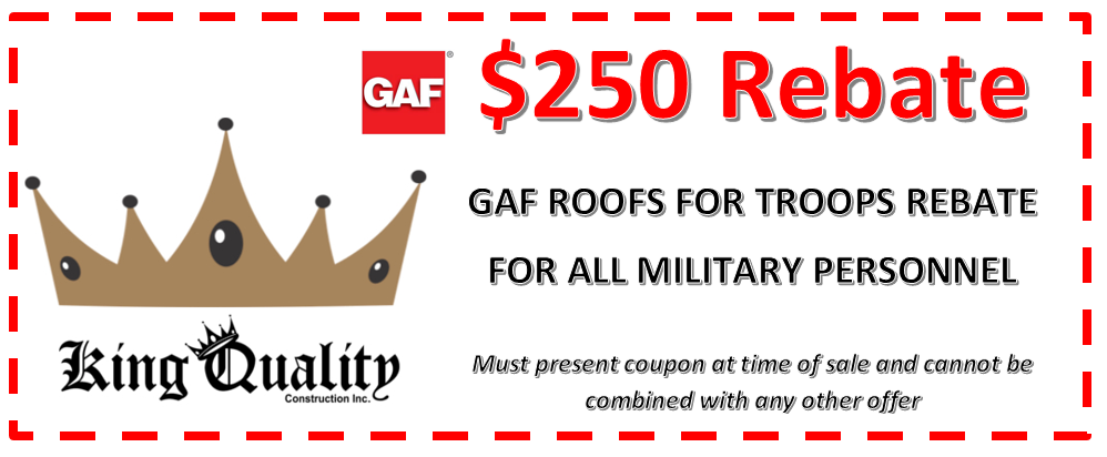 $250 rebate for all military personnel from King Quality Construction