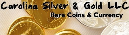 Carolina Silver & Gold LLC Rare Coins & Currency