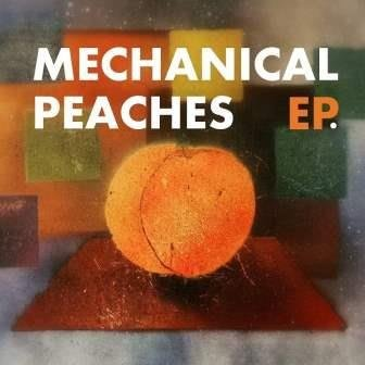MECHANICAL PEACHES