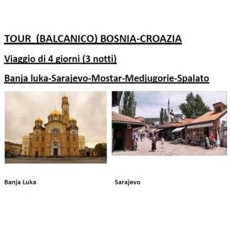 TOUR BOSNIA, CROAZIA