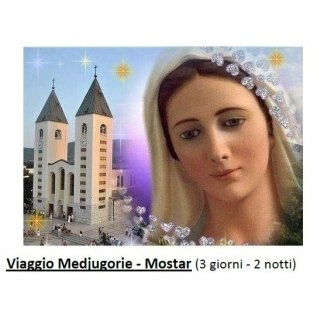 Viaggio Medjugorie - Mostar
