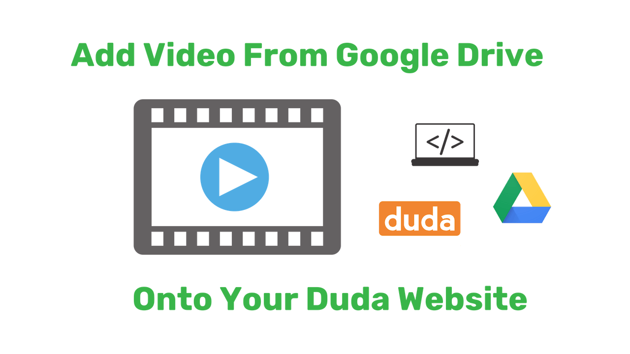 Three Steps to Embed a Google Drive Hosted Video on Your Duda Website