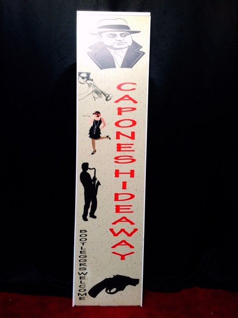 Tall Sign Gangster Capones Hideaway 2.4m x 0.60m $45 incl gst