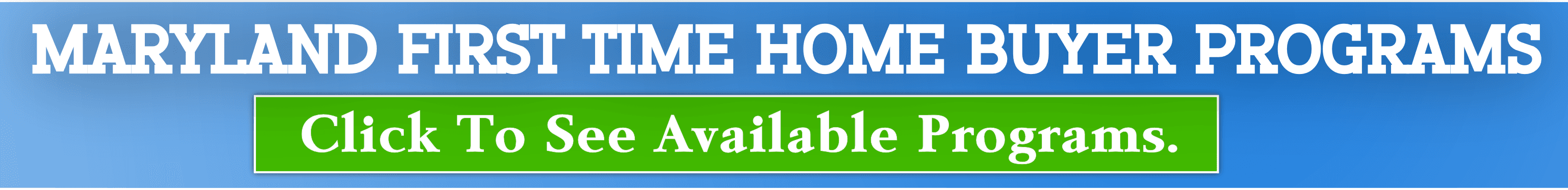 First Time Home Buyer Programs - Maryland