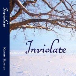 Karen Turner Inviolate historical drama regency romance author novel
