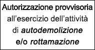 Autorizzazione all'esercizio dell'attività di autodemolizione e/o rottamazione