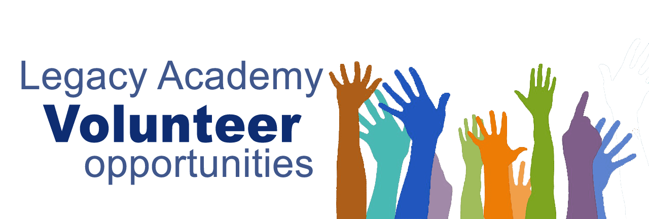 Click here to view Legacy Academy volunteer opportunies