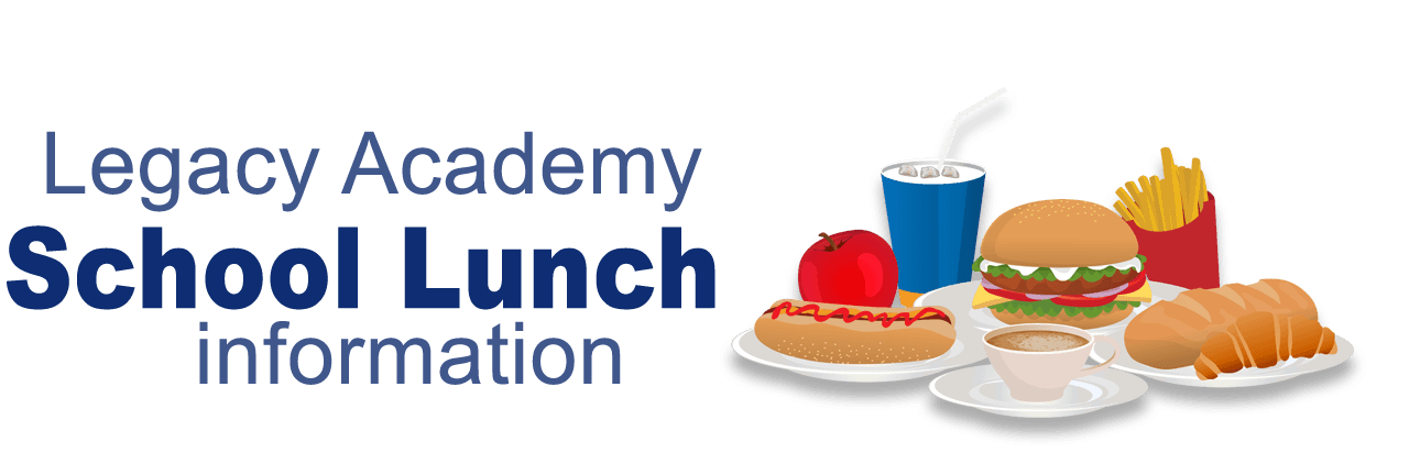 Click here to view Legacy Academy School lunch information