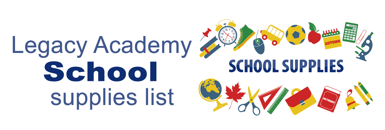 Click here to view Legacy Academy school supplies list