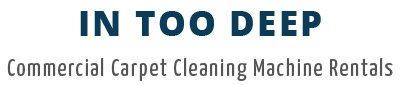 In Too Deep Commercial Carpet Cleaning Machine Rentals logo