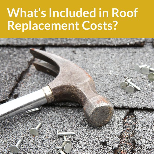 What's Included in My Roof Replacement Costs?