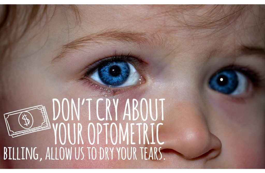 optometric billing dont cry dry your tears