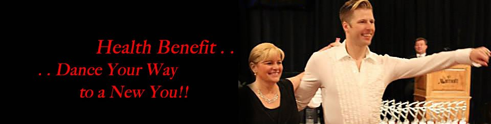 Dancing Benefits Health, Romance, Fashion & Fun!!