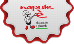 NAPULE E' RESTAURANT AND PIZZERIA