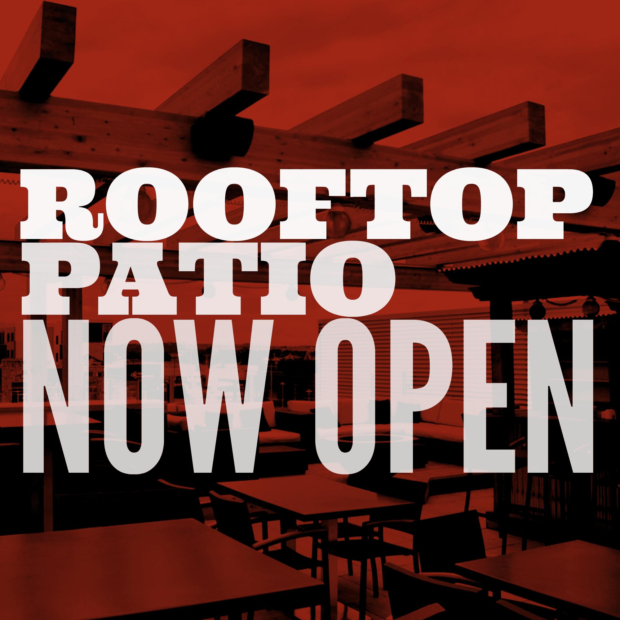 Rooftop Patio Now Open!