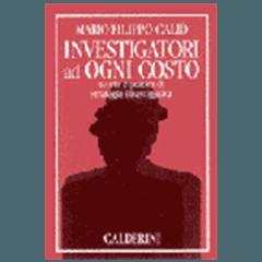 Investigatori ad ogni costo